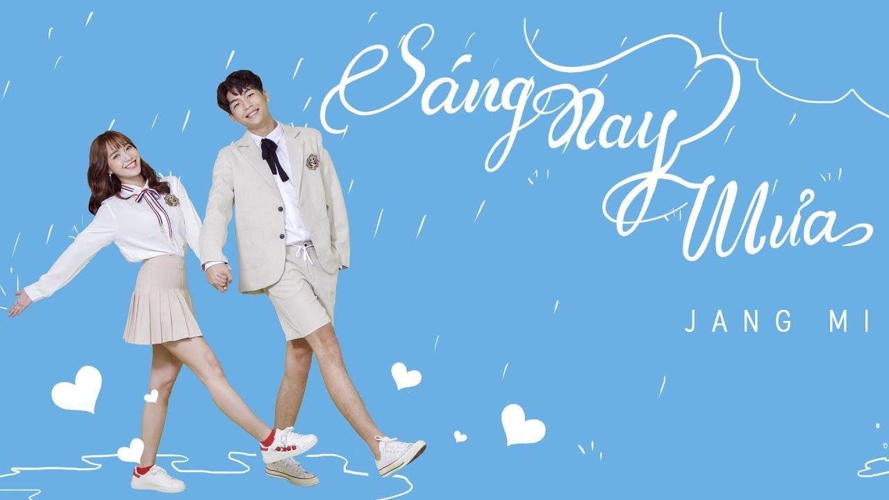JANG MI | SÁNG NAY MƯA  (#SNM)
