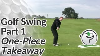 Golf Swing Sequence Part 1 - The One Piece Takeaway