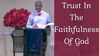 Trusting In The Faithfulness Of God - Covenant Family Worship Center