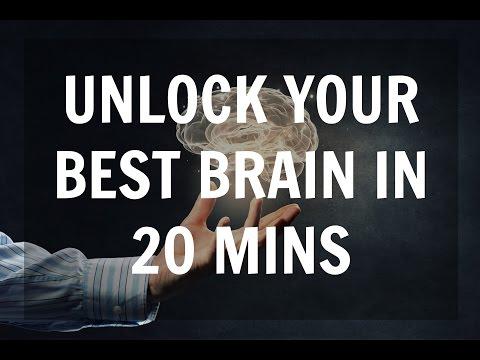 unlock-your-best-brain-in-20-minutes