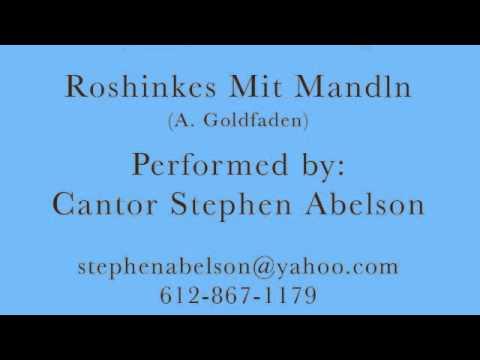 Cantor Stephen Abelson - Roshinkes Mit Mandln