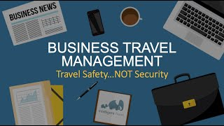 Business travel safety management: safety not security