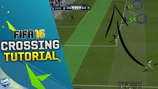 FIFA 16 CROSSING TUTORIAL / How to Cross and Score Goals / BEST WAY TO SCORE CROSSES / Tips & Tricks