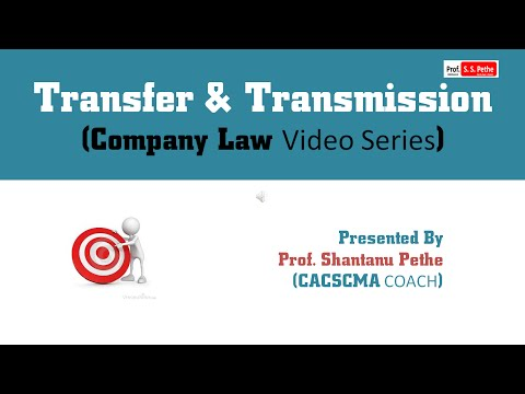 Companies Act 2013: (Chapter 14) -  Transfer & Transmission