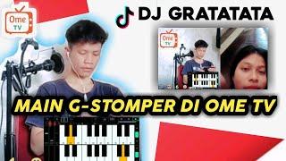 Dj Gratata G-Stomper Dimainin di Ome Tv by Jajang Nurjamil