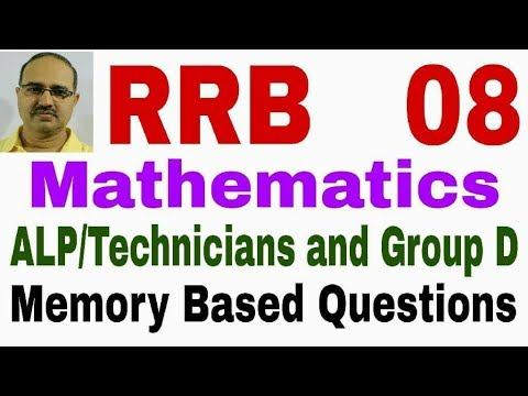 RRB-ALP Technician and Group D (2018)-08 Mathematics (Memory Based)