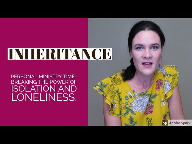 Inheritance TV. Breaking the Power of Isolation and Loneliness.