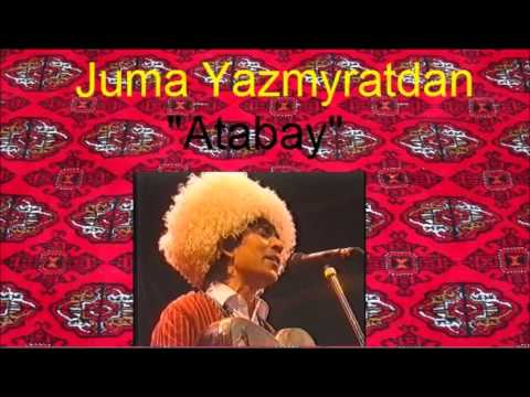 Juma Yazmyratdan Atabay Çarygulyyew B