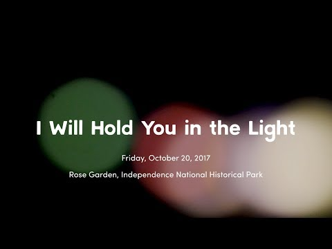 I Will Hold You In The Light @ Independence National Historic Park - October 20, 2017