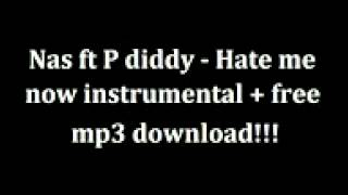 Nas ft P diddy - Hate me now instrumental + Free mp3 download!!!