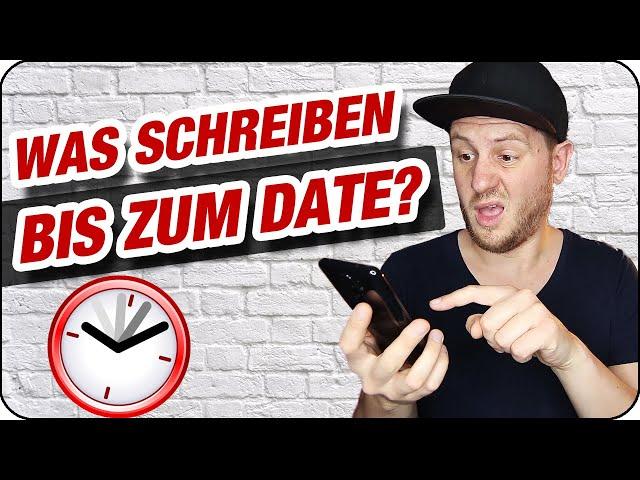 Was schreiben bis zum Date ? 3 Beispiele um Zeit zu überbrücken ⏰ | Flirt- & Datingtipps