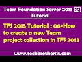 TFS 2013 Tutorial : 07- How to connect to Team Foundation Server using Visual Studio