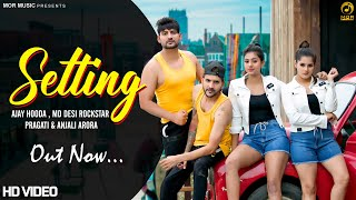 Setting || Ajay Hooda & MD ft. Pragati & Anjali Arora || New Haryanvi Video Song 2020 || Mor Music