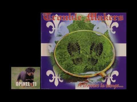 Trouble Makers    -   A travers le temps...  (full album)