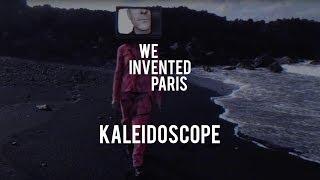 We Invented Paris - Kaleidoscope (Official Video)