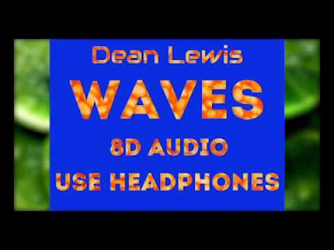 8D  Dean Lewis - Waves