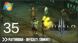 Diablo 3: Reaper of Souls (PC) - Pt.35 [Difficulty Torment I]
