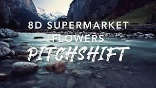 8D Supermarket Flowers — Ed Sheeran | PitchShift
