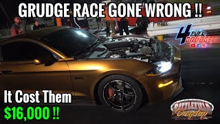 GRUDGE RACE GONE WRONG ... $16,000 ON THE LINE !!