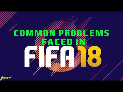 How To FIX COMMON PROBLEMS In FIFA 18||GAME NOT LAUNCHING||LAG FIX
