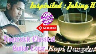 ( Story Movie )Inspirited : Jubing K - Kopi Dangdut Fingerstyle Cover
