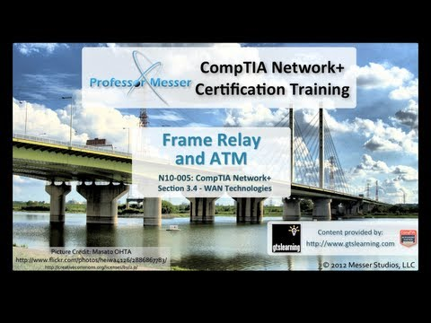 Frame Relay and ATM - CompTIA Network+ N10-005: 3.4