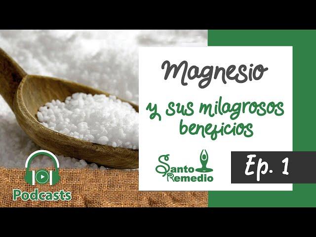 Magnesio y sus milagrosos beneficios - Ep. 1 - Santo Remedio Panamá.
