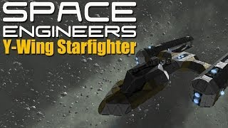 Y-Wing Starfighter! Speed Build -- SPACE ENGINEERS -- (Alpha)