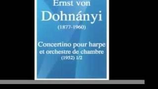 Ernst von Dohnányi (1877-1960) : Concertino pour harpe et orchestre de chambre (1952) 1/2