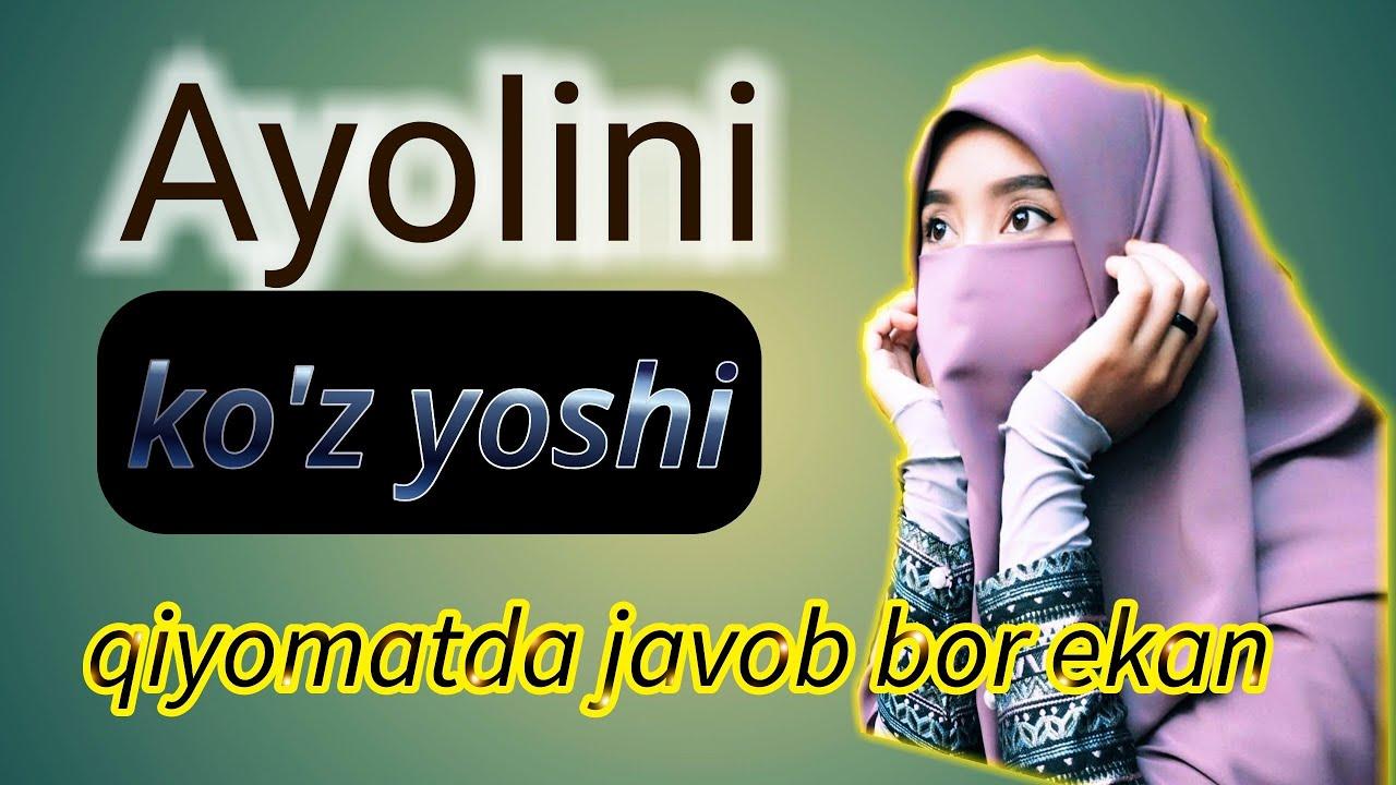 Download Ayolining ko'zidagi oqqan yoshning javobi qiyomatda bor ekan.