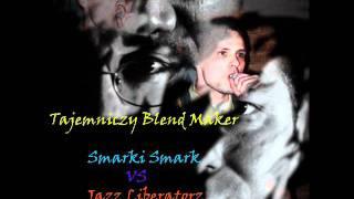 Smarki Smark & Jazz Liberatorz - Kawałek o Miłości (Breathing Pleasure TBM Tajemniczy Blend Maker