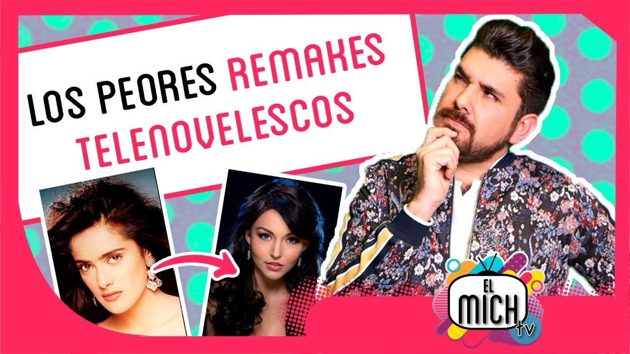 Rubí, Teresa, Marimar, Lazos de amor... ¡Los peores remakes de telenovela! | El Mich TV