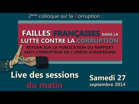 Colloque Corruption Aix : Failles Françaises dans la lutte contre la corruption Sessions du Matin