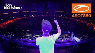 ilan Bluestone live at A State Of Trance 850, Jaarbeurs Utrecht. [#ASOT850] [HD]