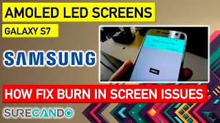 How to Fix Burn In Screen AMOLED Samsung Galaxy S7 & Others