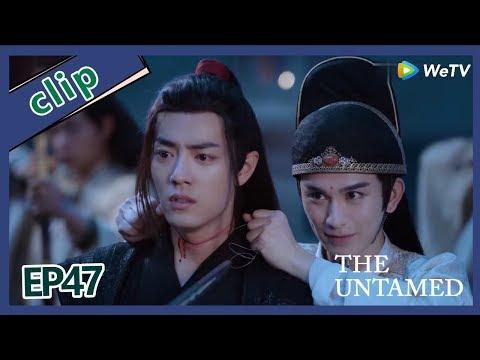 【ENG SUB 】The Untamed  Clip EP47Part2——Starring: Xiao Zhan, Wang Yi Bo, Zoey Meng