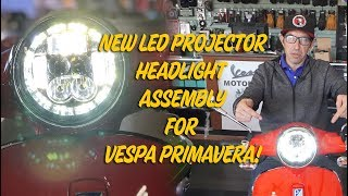 New LED Projector Headlight for Vespa Primavera