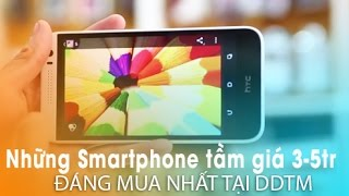 Những Smartphone đáng mua nhất trong tầm giá 3 đến 5 triệu!
