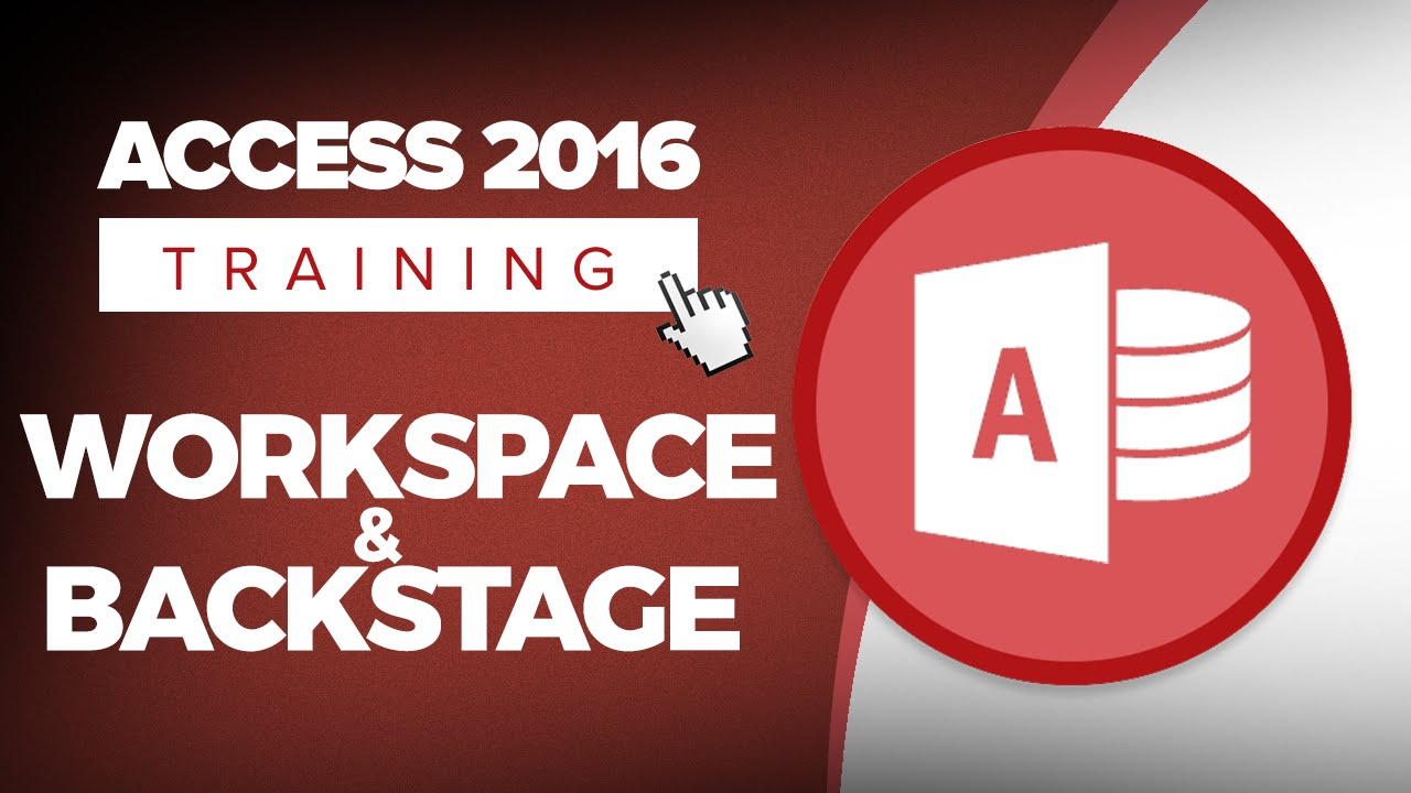 How to Use the Microsoft Access 2016 Workspace and Backstage
