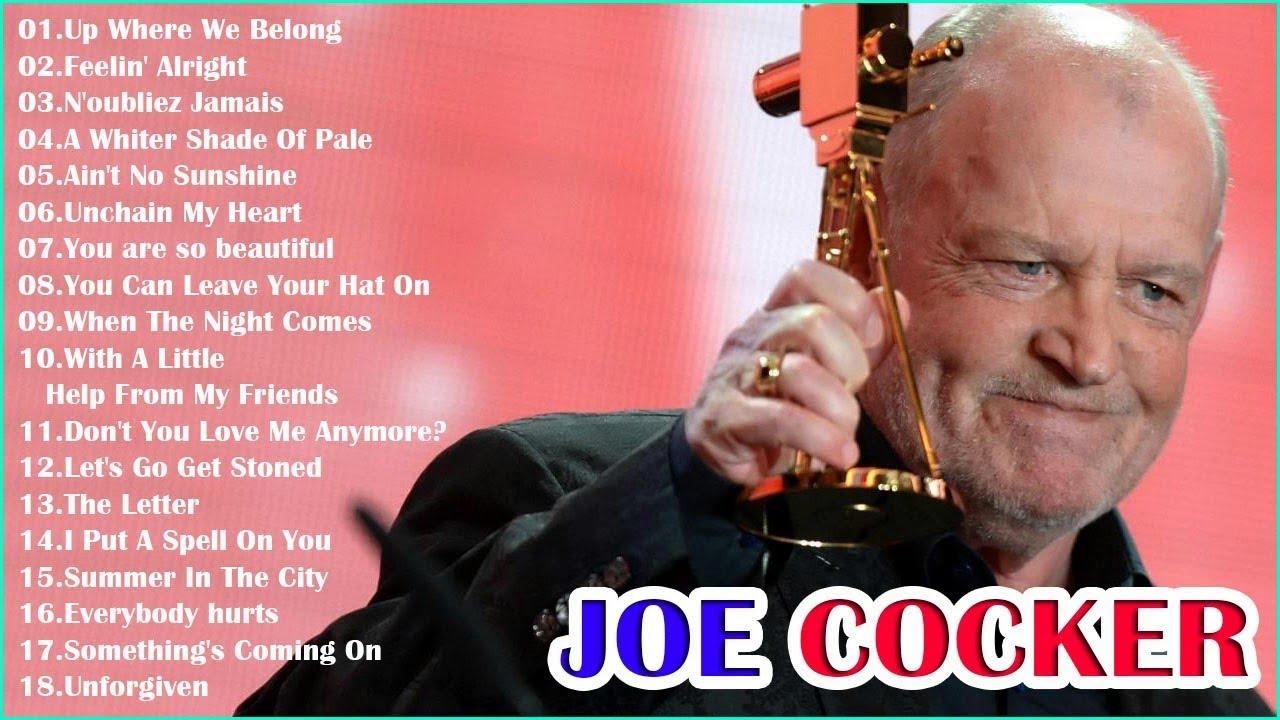 Joe Cocker Greatest Hits - The Best Of Joe Cocker ... |Joe Cocker Greatest Hits Youtube