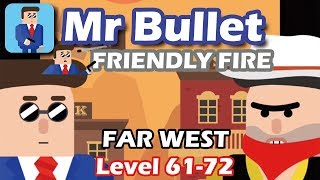 Mr Bullet - Spy Puzzles FRIENDLY FIRE Chapter 6  FAR WEST Walkthrough | Level 61-72 3 stars
