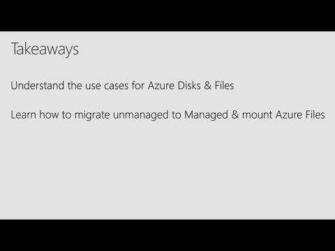 Azure Managed Disks and Files: Great additions to your storage IT toolkit on Azure - THR2105R