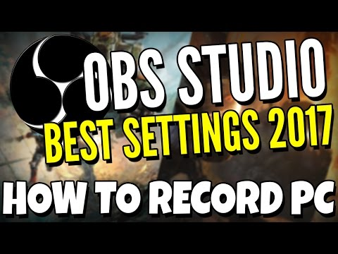 OBS Studio Best Settings 2017 - HOW TO RECORD PC GAMES - High Quality 1080p 60fps