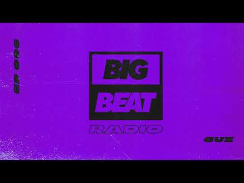 Big Beat Radio: EP #96 - GUZ (Spaced Out Mix)