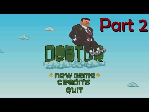 Debtor (Part 2 of 3) - Indie Gaming from Game Jolt! |