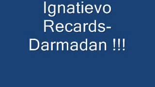Ignatievo Recards - Darmadan