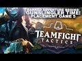 GUNSLINGER TIME! FINAL RANKED PLACEMENT GAMES 5 | Teamfight Tactics