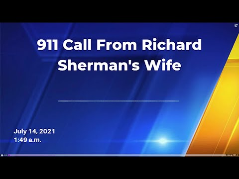 Sherman Arrest: Listen to 911 calls made by family members in the Richard Sherman case