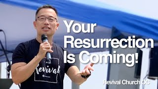 """""""Your Resurrection Is Coming!"""" 