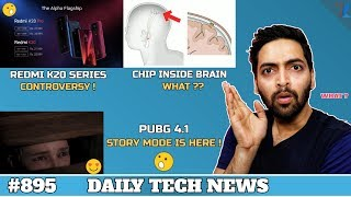 Redmi K20 Pro Overpriced Controversy,PUBG Story Mode,Tiktok Ban India,Chip Inside Brain,108MP #895